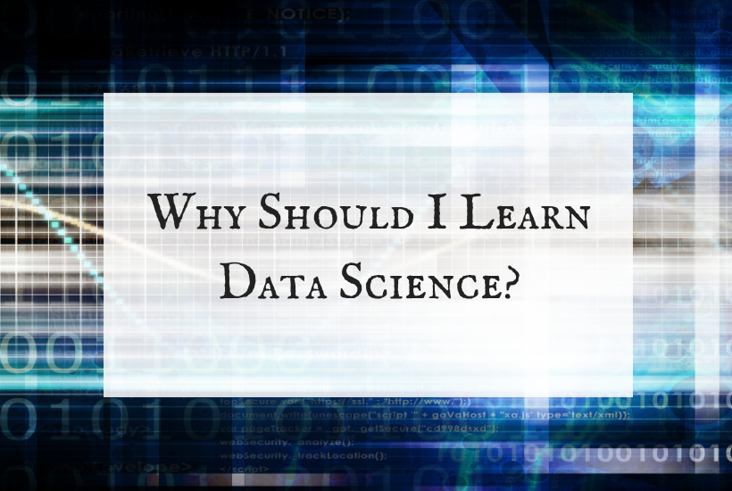 Why Should I Learn Data Science?