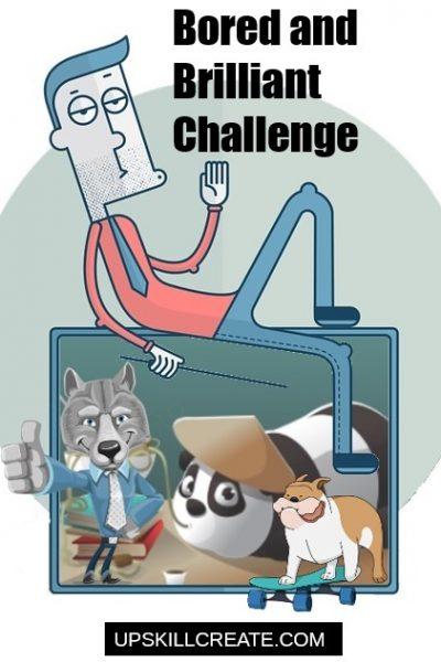 bored brilliant challenge